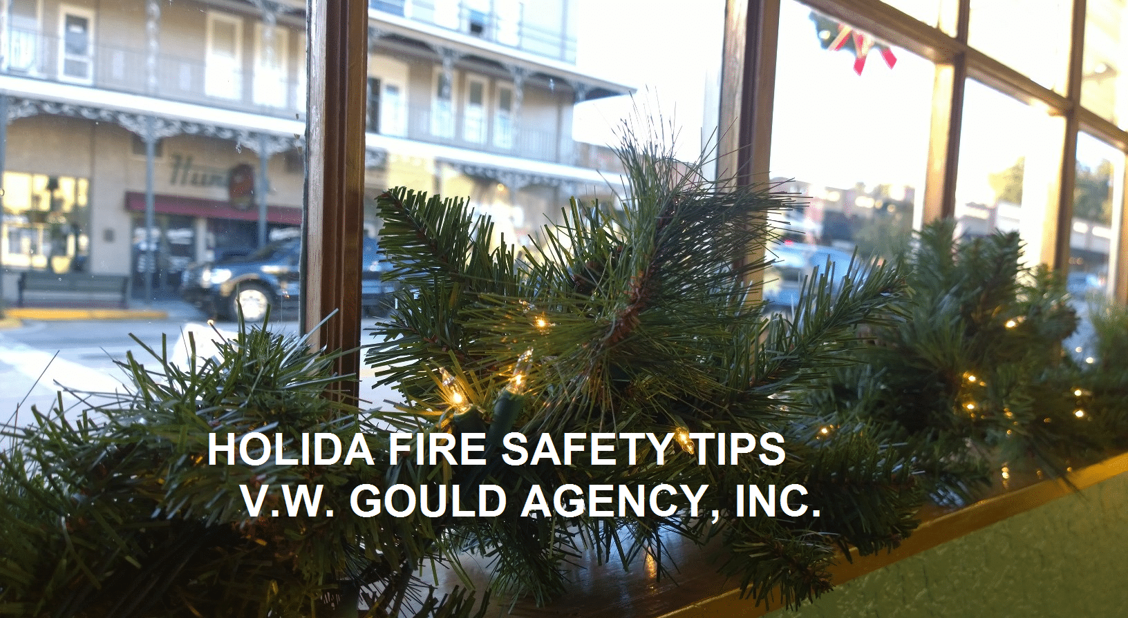 HOLIDAY FIRE SAFETY TIPS FIRE INSURANCE